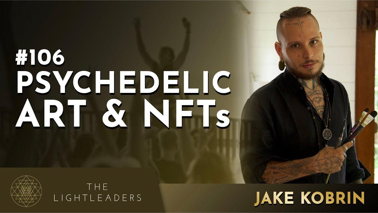 #106 - Psychedelic Art & NFTs - Jake Kobrin