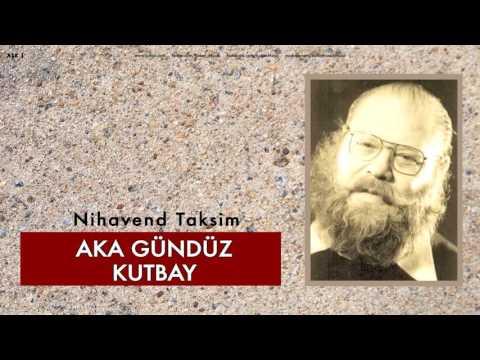 Aka Gündüz Kutbay - Nihavend Taksim [ Aşk 2 © 2009 Kalan Müzik ]