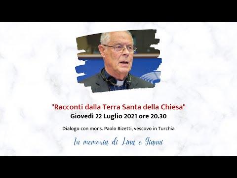 Racconti dalla Terra Santa della chiesa   Dialogo con monsignor Paolo Bizetti