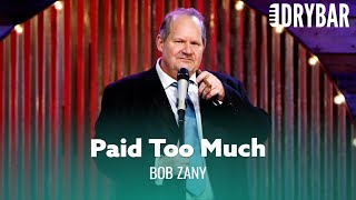 Don't Pay Too Much For Your House. Bob Zany