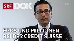 Der CS-Skandal – Topbanker, Spione und Millionen am Bankenplatz Schweiz | Reportage | SRF DOK