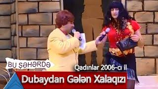 Bu Şəhərdə - Dubaydan Gələn Xalaqızı (Qadınlar, 2006)