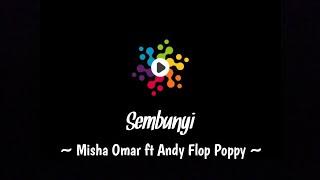 Download lagu Sembunyi – Misha Omar ft Andy Flop Poppy | The Lyrics