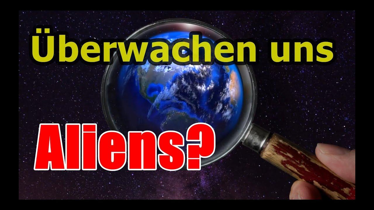 Überwachen uns Aliens aus dem All? 👽