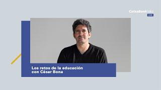 Los retos de la educación con César Bona