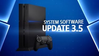 PS4 System Software 3.50 | Check out some of the new features coming your way
