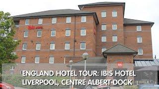 England Hotel Tour: Ibis Hotel - Liverpool Centre Albert Dock