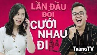 Download Video CƯỚI NHAU ĐI: Lần đầu đòi cưới | Trong Trắng 107 MP3 3GP MP4