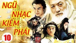 Ngũ Nhạc Kiếm Phái - Tập 10 | Phim Kiếm Hiệp Trung Quốc Hay Nhất - Phim Bộ Thuyết Minh