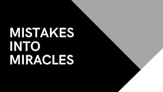Mistakes Into Miracles | PS. Sam Ellis