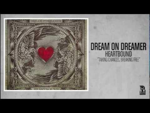 Dream On Dreamer - Taking Chances, Breaking Free