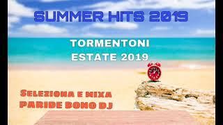 I TORMENTONI DELL' ESTATE 2019-Le canzoni del momento 2019 - SUMMER HITS 2019 (Paride Bono DJ)