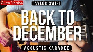 Back To December (Karaoke Acoustic) - Taylor Swift (Slow Version | Female Key)