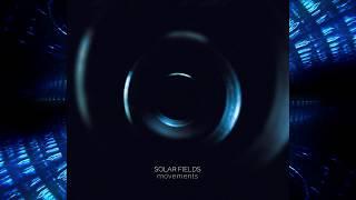 Solar Fields - Movements (Re-mastered) (Full Album)