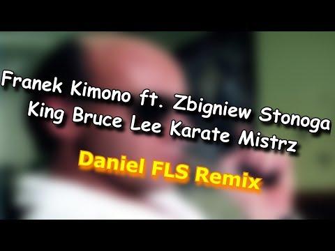 Franek Kimono ft. Zbigniew Stonoga - King Bruce Lee Karate Mistrz Remix