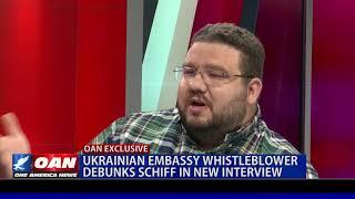 Ukrainian Embassy whistleblower debunks Schiff in new interview