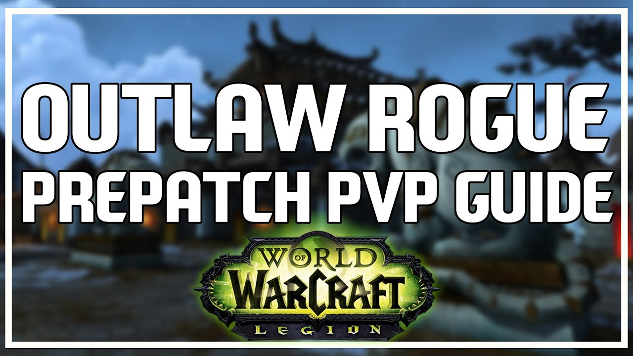Outlaw Rogue PvP in Legion