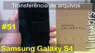 Samsung Galaxy S4 - Transferência de arquivo (explicação simples) - PT-BR - Brasil