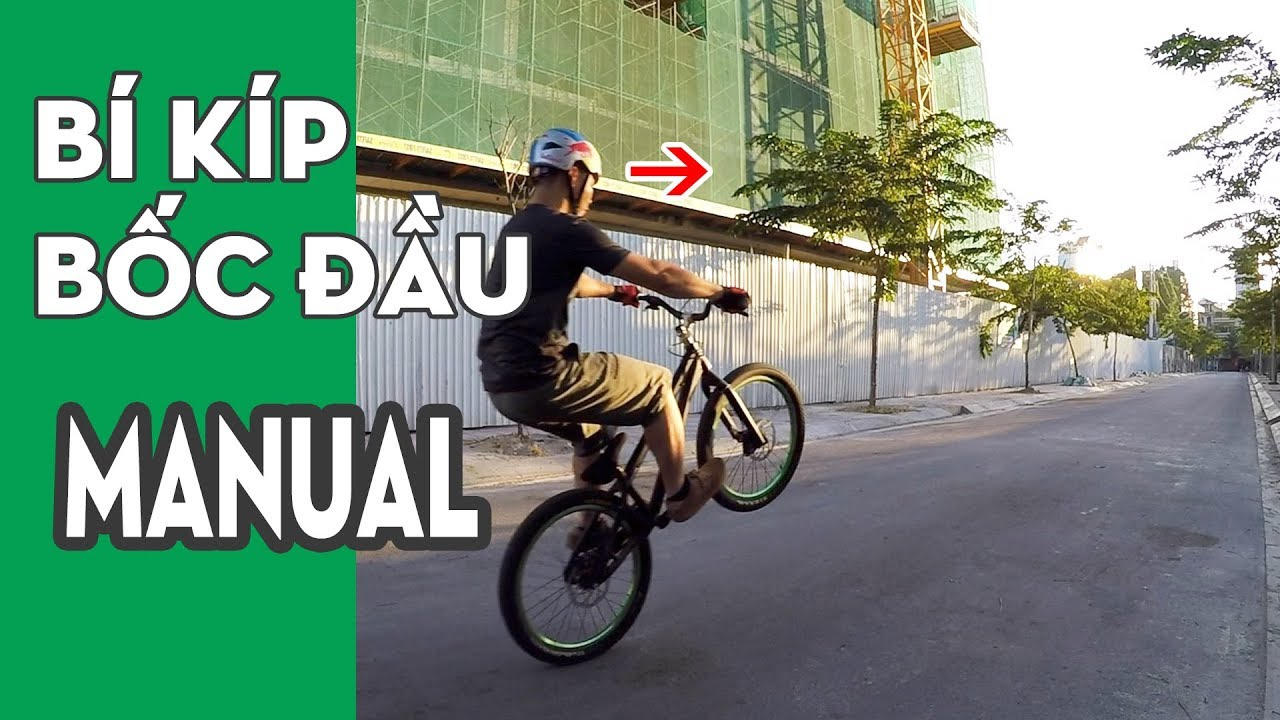 Cách bốc đầu xe đạp Manual | Đừng xài phanh