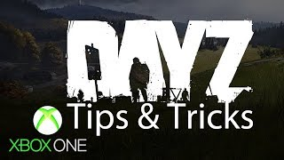 DayZ Xbox One Tips and Tricks Basic Survival Movement & Looting Mechanics