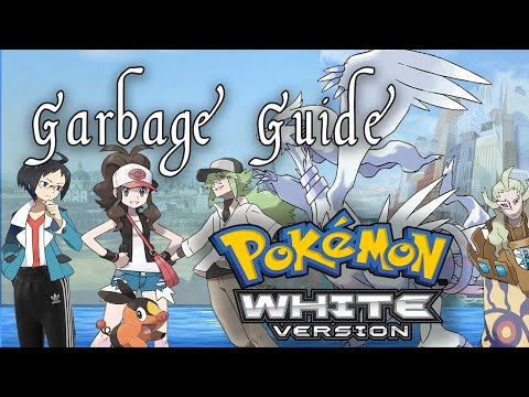 Garbage Guide To Pokemon White