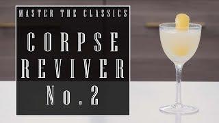 Master The Classics: Corpse Reviver #2