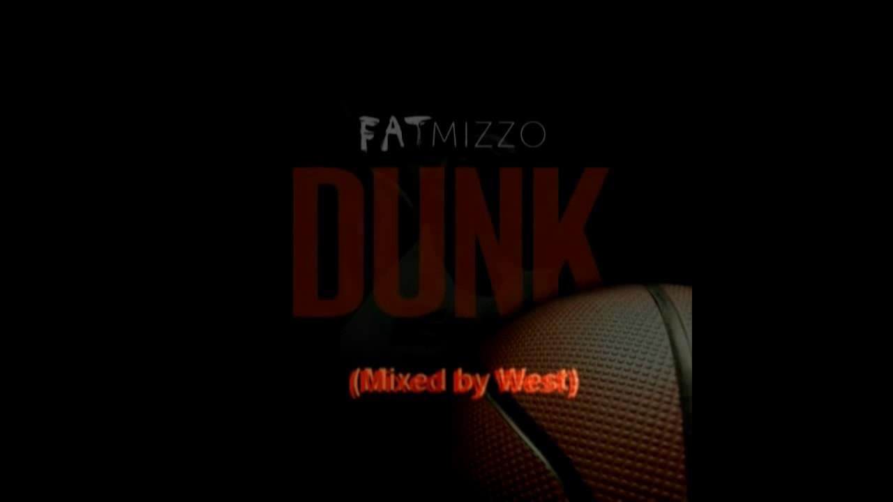 Download Best of Fat Mizzo - DunK