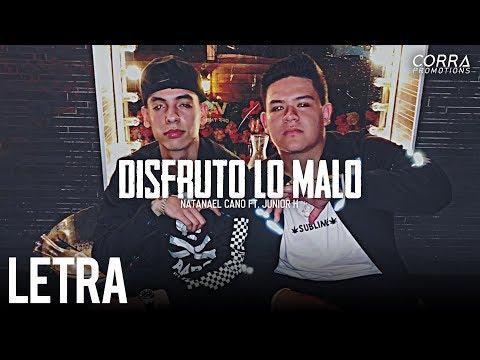 (LETRA) Disfruto Lo Malo - Junior H Ft. Natanael Cano [2019]
