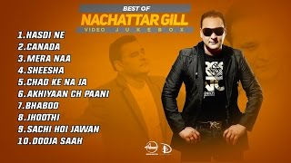 Nachattar Gill | Video Jukebox | Punjabi Songs Collections | Speed Records