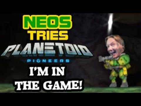Neos Tries Planetoid Pioneers - I'M IN THE GAME!