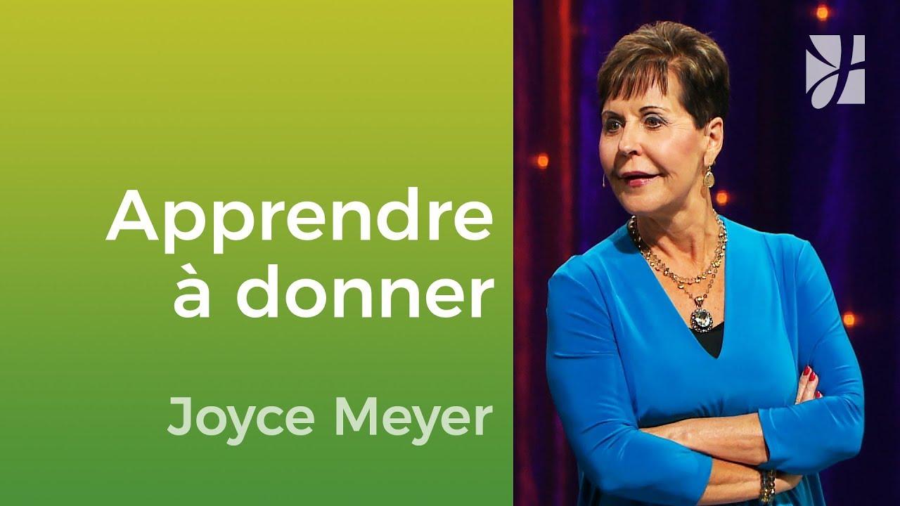 Apprenez à donner - Joyce Meyer - Vivre au quotidien