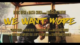 M Doc Diego & Masta Conga - We Want More Feat. Logik Konstantine (Official Video)