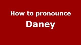 How to pronounce Daney (French) - PronounceNames.com