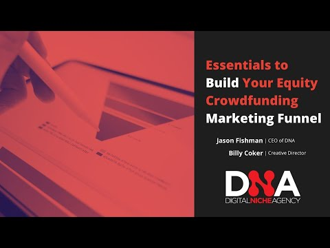 Essentials to Build Your Equity Crowdfunding Marketing Funnel