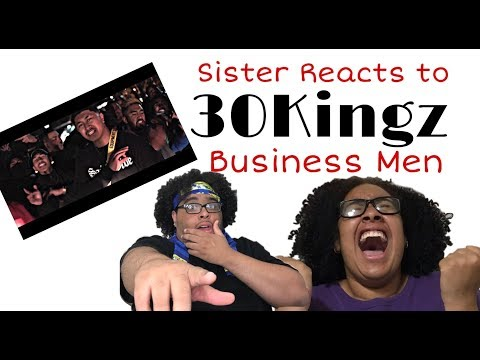 30Kingz - Business Men (Sister Reacts)