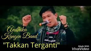 Lagu terbaru andhika kangen band Takkan Terganti..