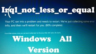 How to fix driver_irql_not_less_or_equal windows all version fixed.