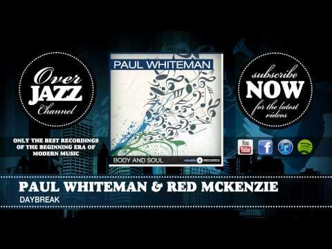 Paul Whiteman & Red McKenzie - Daybreak