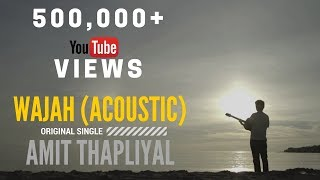 wajah acoustic original amit thapliyal official lyric video