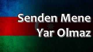 Azerbaijani Folk Song - Senden Mene Yar Olmaz
