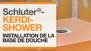 Comment installer les bases de douche Schluter®-KERDI-SHOWER