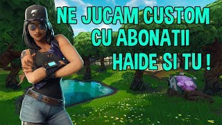 * LIVE FORTNITE ROMANIA * WE PLAY CUSTOM WITH SUBSCRIBERS | WE DO BRAVO AND SKIN! COME ON! | #195 |