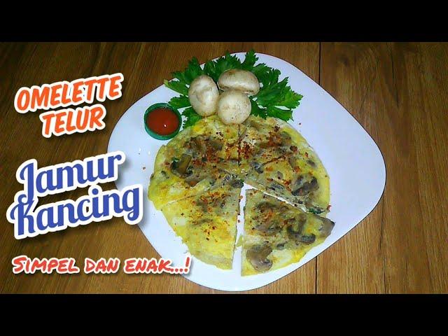 Omelet Telur Dadar Jamur Kancing Resep Cara Membuat Mushroom Egg Omelette Recipe Youtube