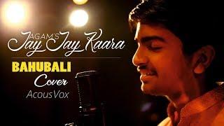 Jay-JayKara | Bahubali 2 | Cover | Agam | AcousVox | Prabhas & Anushka Shetty | Kailash Kher