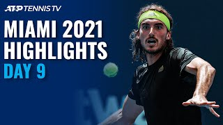 Tsitsipas Faces Hurkacz; Rublev and Korda Seek Semis | Miami 2021 Quarter-Final Highlights Part 2