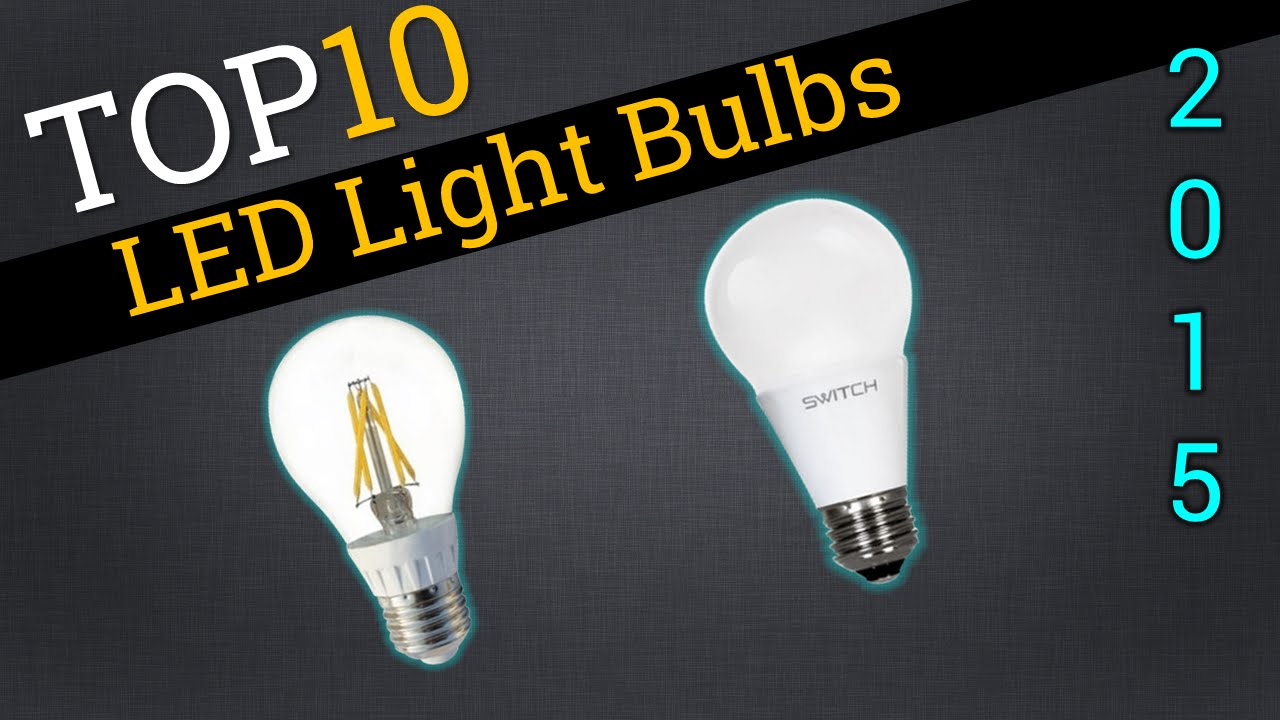 Top 10 LED Lightbulbs 2015 | Compare Best LED Bulbs   YouTube