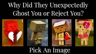 🔮Pick An Image🔮 Why Did They Unexpectedly Ghost or Reject You?
