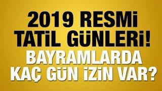 2019 YILI RESMİ TATİL GÜNLERİ (İZİNLER)
