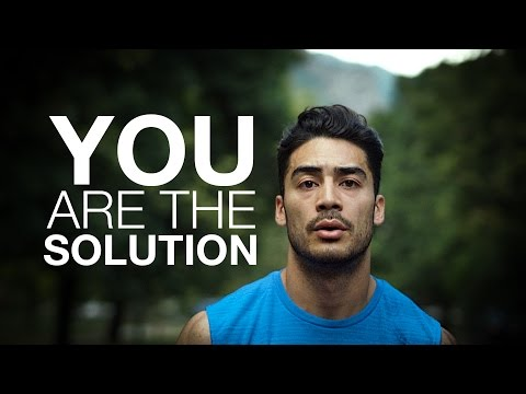 You Are the Solution – 2016 Motivation