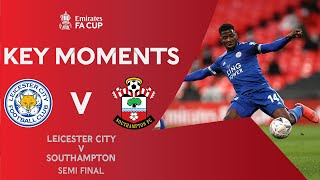 Leicester City v Southampton | Key Moments | Semi-Final | Emirates FA Cup 2020-21